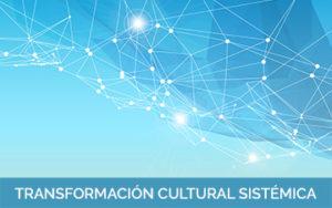 Transformación Cultural Sistémica