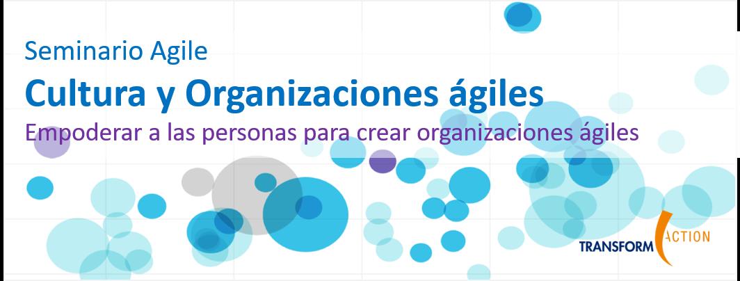 13 de junio. Cultura y Organizaciones Ágiles