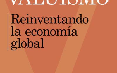 Libro: Valuismo, reinventando la economía global